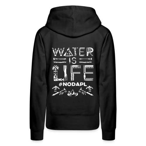 Water is Life #NoDAPL - Women's Premium Hoodie
