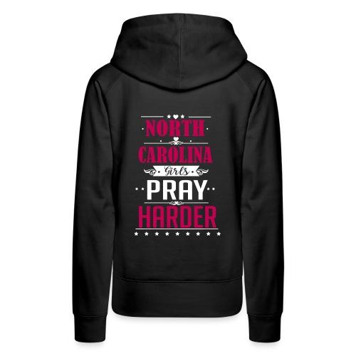 North Carolina Girls Pray Harder ai - Women's Premium Hoodie