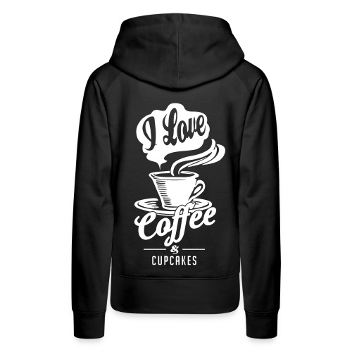 I love Coffee and Cupcakes - Women's Premium Hoodie
