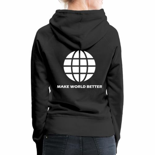Make World Better Special Fashion collection - Women's Premium Hoodie