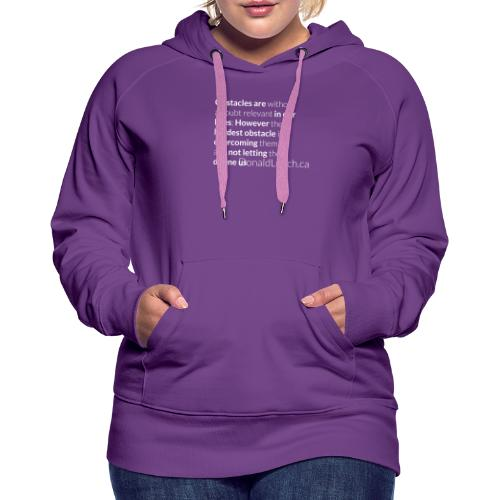 Women: Premium Obstacles (Quote) T-Shirt - Women's Premium Hoodie