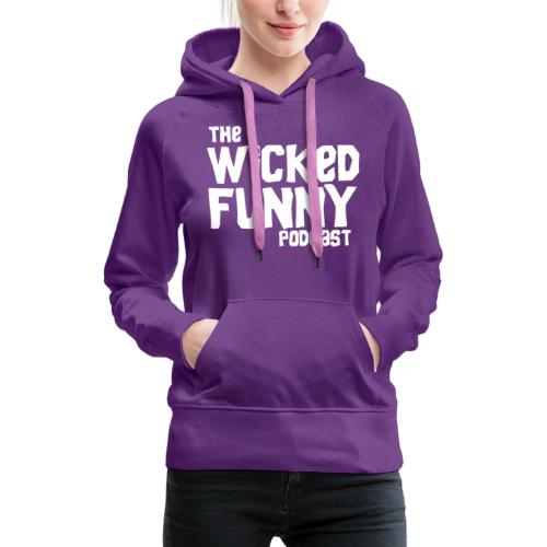 Wicked Funny Podcast - Women's Premium Hoodie