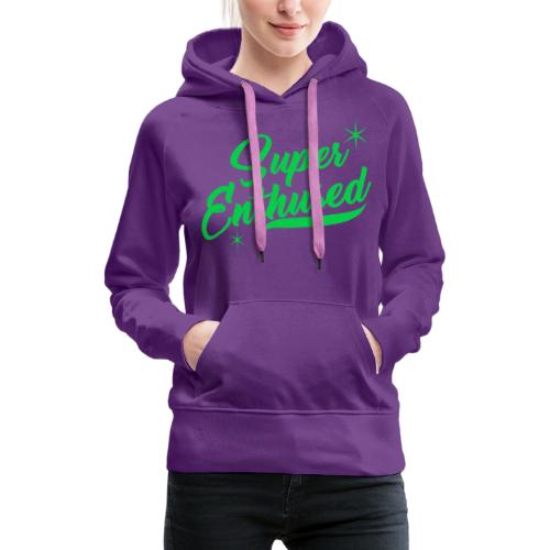 Super Enthused sparkle green - Women's Premium Hoodie