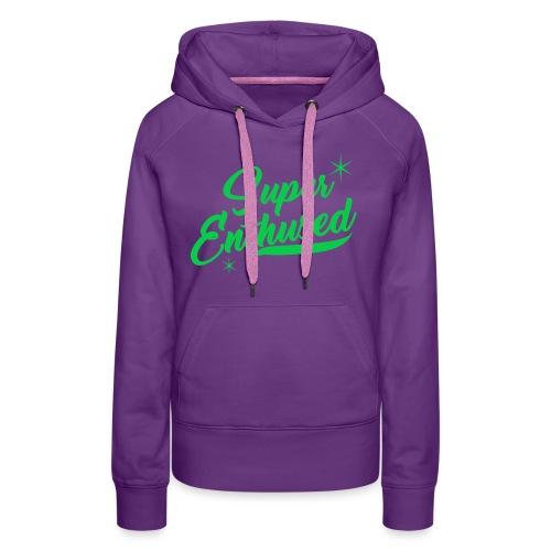 Super Enthused sparkle green - Women's Premium Hoodie