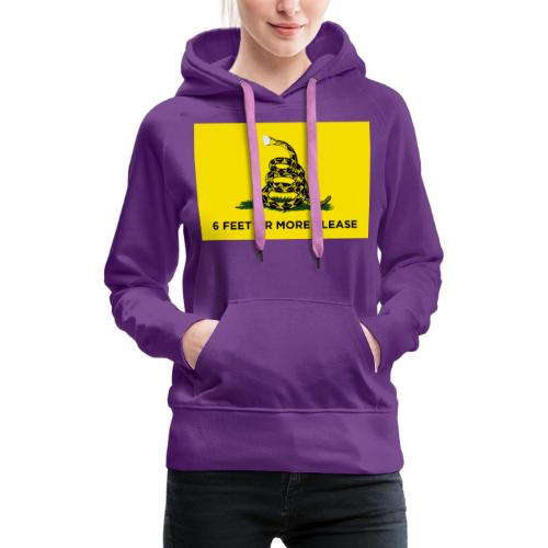 6 Feet Or More Please (Gadsden flag) - Women's Premium Hoodie