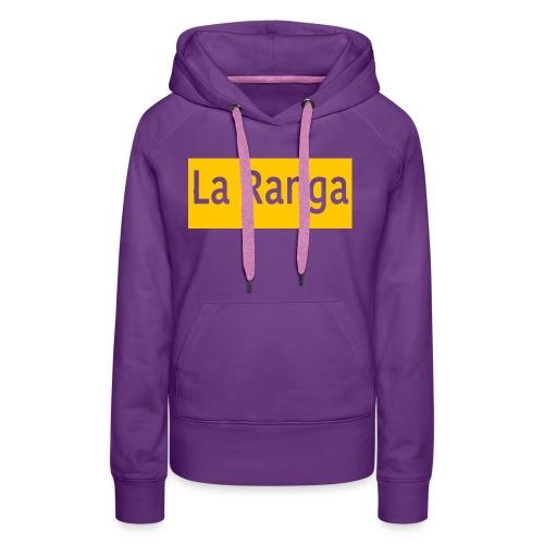 La Ranga gbar - Women's Premium Hoodie