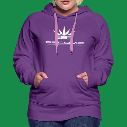 BECOME- strive for success & be creative in crisis - Women's Premium Hoodie