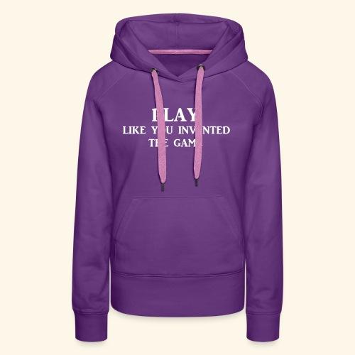 play like game wht - Women's Premium Hoodie