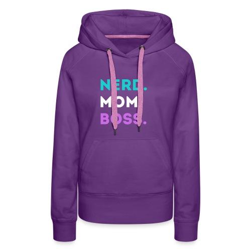Nerd. Mom. Boss. - Women's Premium Hoodie