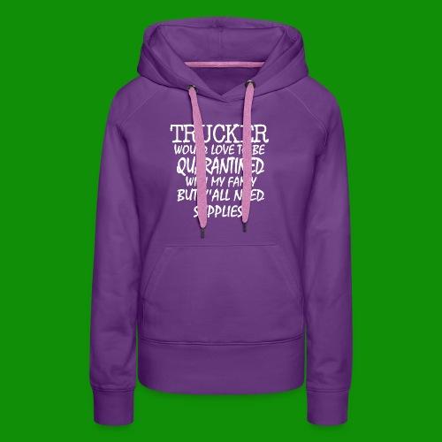 Trucker Supplies - Women's Premium Hoodie