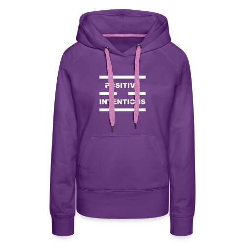 Positive Intentions White Lettering - Women's Premium Hoodie