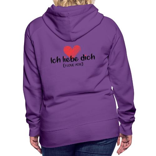 Ich liebe dich [German] - I LOVE YOU - Women's Premium Hoodie