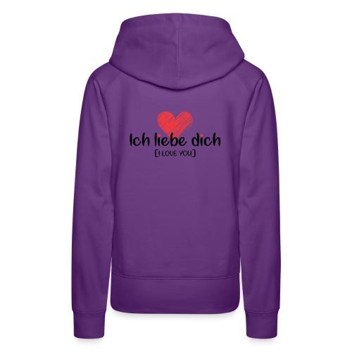 Ich liebe dich [German] - I LOVE YOU - Women's Premium Hoodie