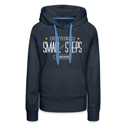 Everything is Small Steps - Women's Premium Hoodie