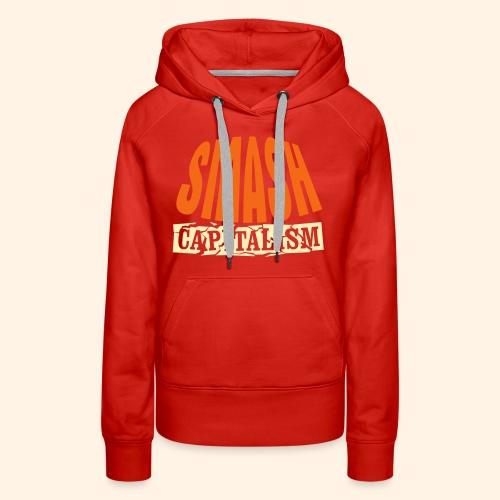 Smash Capitalism - Women's Premium Hoodie