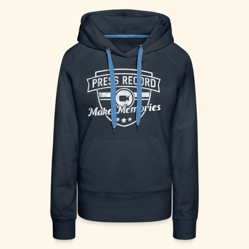 pressrecord_makememories2 - Women's Premium Hoodie