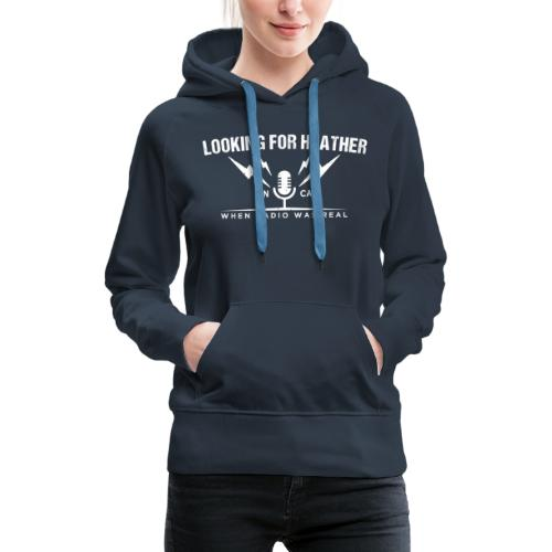 Looking For Heather - When Radio Was Real (White) - Women's Premium Hoodie