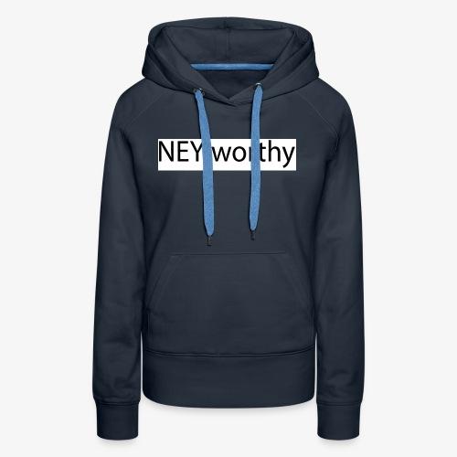 ney worthy - Women's Premium Hoodie