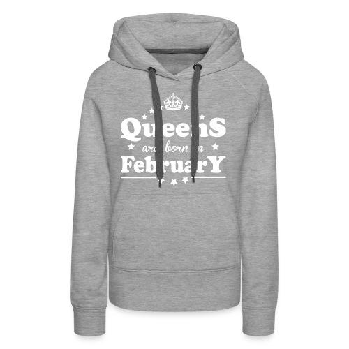 Queens are born in February - Women's Premium Hoodie