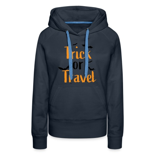 Trick or Travel - Women's Premium Hoodie