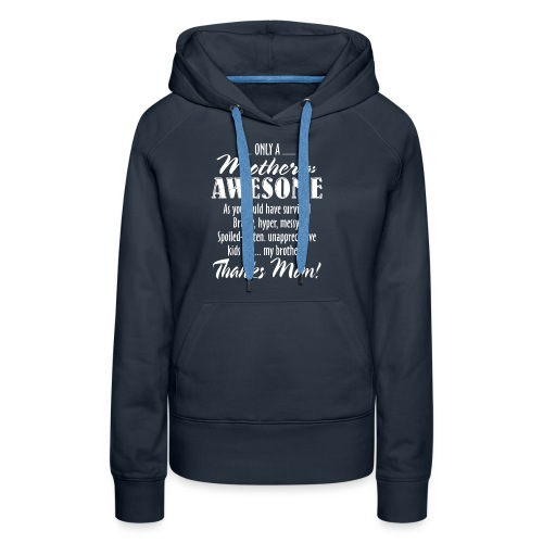 MOM Is Awesome, Awesome Mom Funny Gift, Mother Day - Women's Premium Hoodie