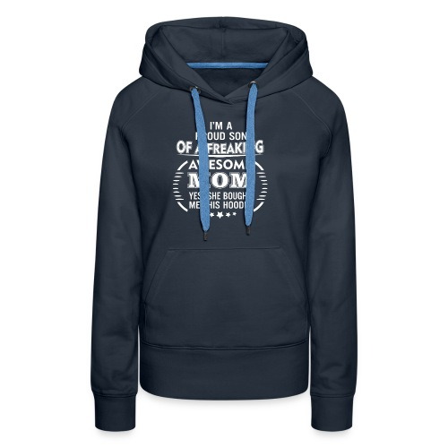 I'm A Proud Son Of A Freaking Awesome Mom - Women's Premium Hoodie