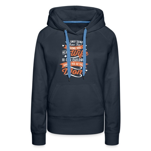 our children having you as their mom - Women's Premium Hoodie