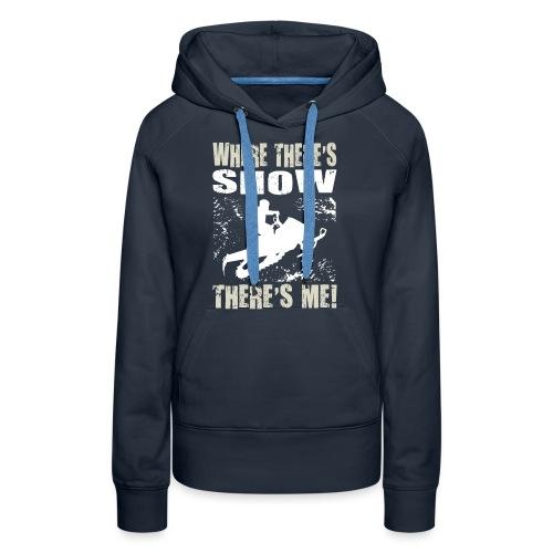 Snowmobile Snow Me - Women's Premium Hoodie