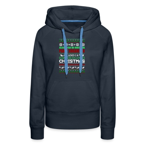 UGLY SWEATER PARTY ORGANIZER T-SHIRTS - Women's Premium Hoodie
