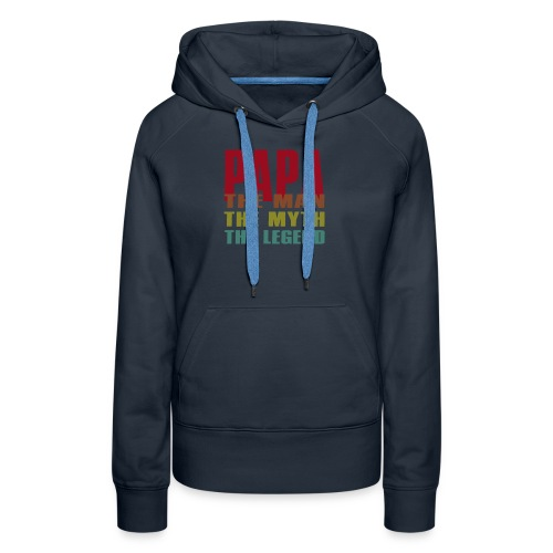Papa The Man The Myth The Legend - Papa Gift - Women's Premium Hoodie