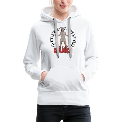 Take the shackles off my feet so I can dance - Women's Premium Hoodie