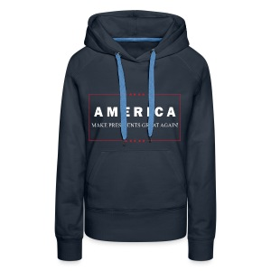 Make Presidents Great Again - Women's Premium Hoodie