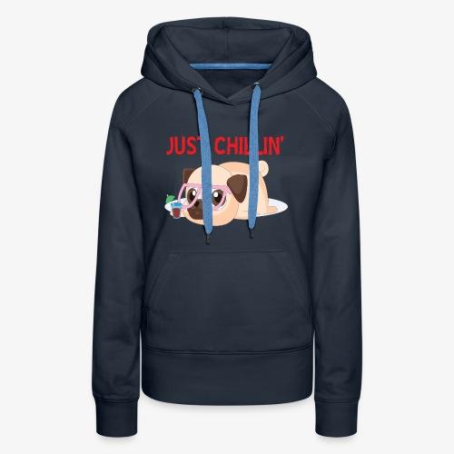 Just Chillin Pug Dog T-Shirt - Women's Premium Hoodie