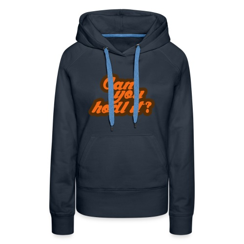 Can you hodl it? - Women's Premium Hoodie