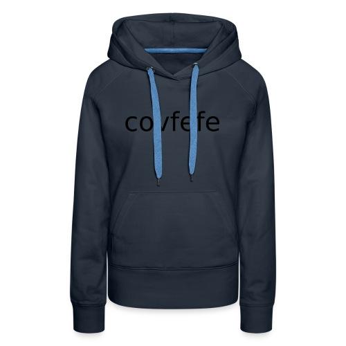 covfefe - Women's Premium Hoodie