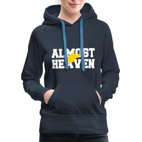 Almost Heaven - Women's Premium Hoodie