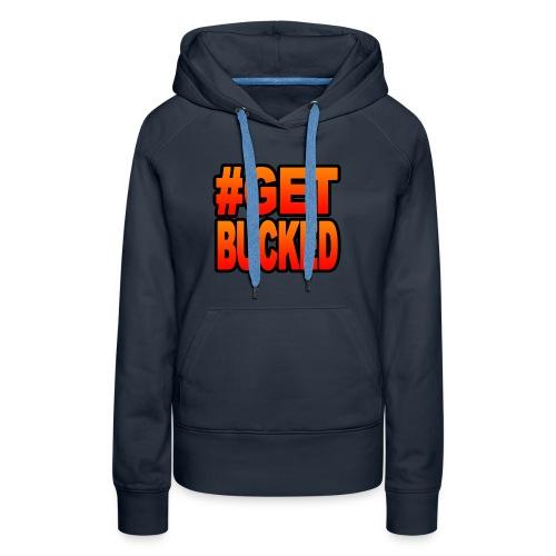 #GetBucked - Women's Premium Hoodie