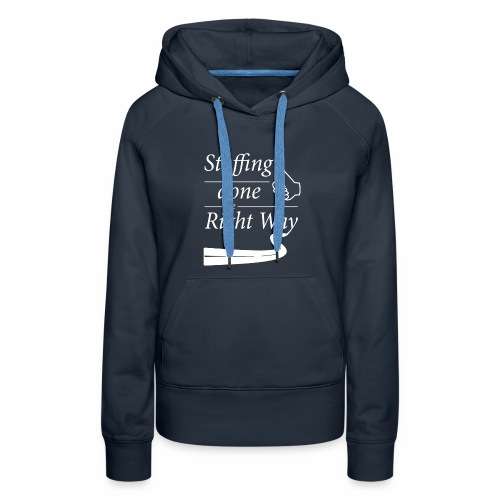 Staffing done the Right Way - Women's Premium Hoodie