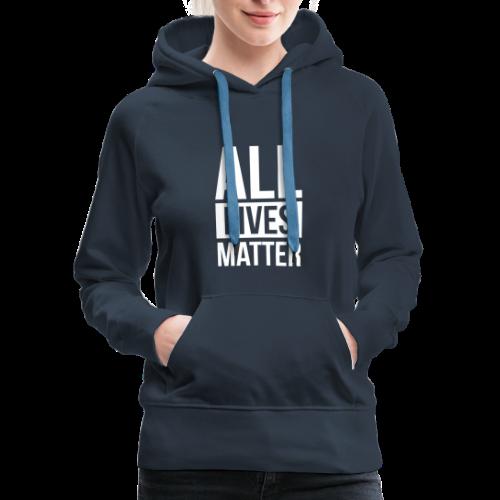 All Lives Matter - Women's Premium Hoodie