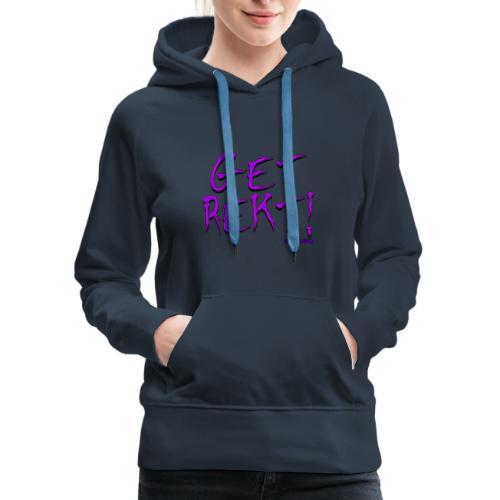 get rekt - Women's Premium Hoodie