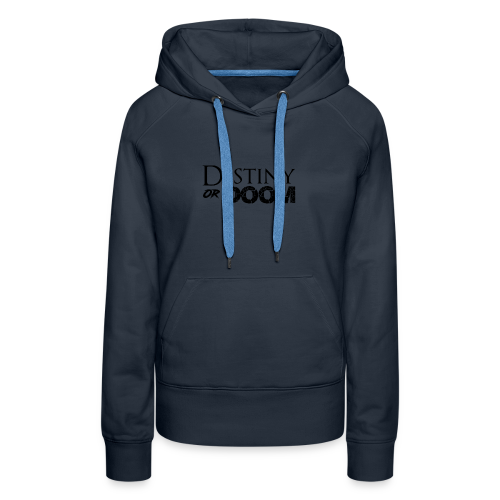 Destiny or Doom Black Logo - Women's Premium Hoodie