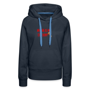 Where My Chicken? - Women's Premium Hoodie