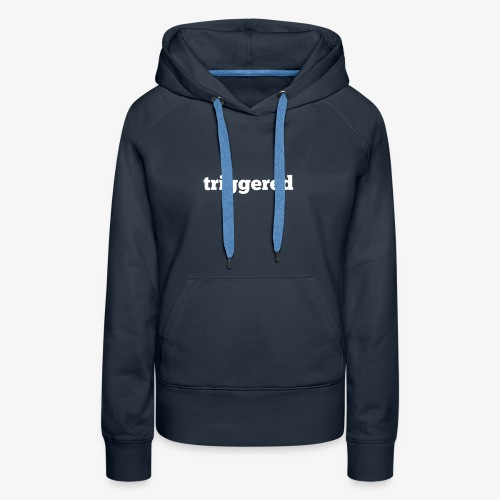 Triggered: Official logo of the Youtube Channel - Women's Premium Hoodie