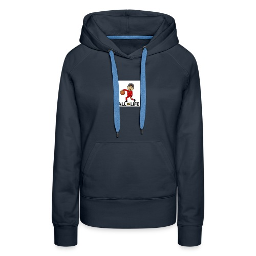 Ball is Life - Women's Premium Hoodie