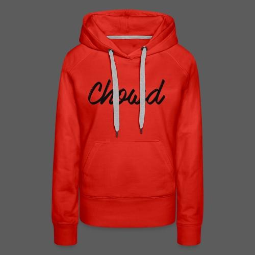 CHOWD Editie limitata - Women's Premium Hoodie