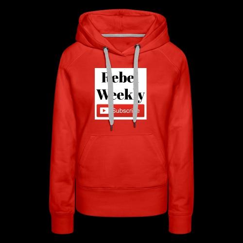 Rebel Weekly - Women's Premium Hoodie