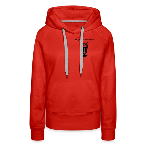 I'd split a malt with you - Women's Premium Hoodie