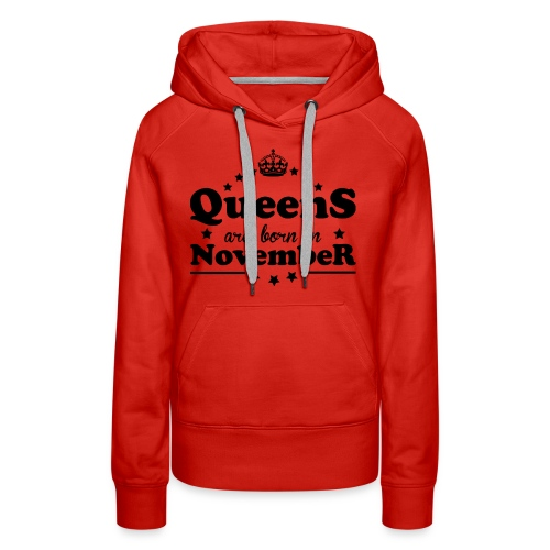Queens are born in November - Women's Premium Hoodie