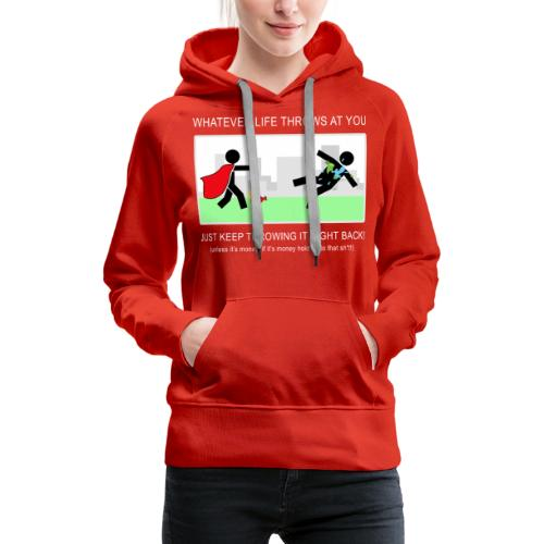 No Matter What Life Throws at You - Women's Premium Hoodie