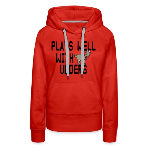 plays well with udders - Women's Premium Hoodie